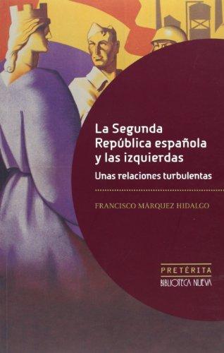 La Segunda República Española y las Izquierdas.: Unas relaciones turbulentas (Pretérita)