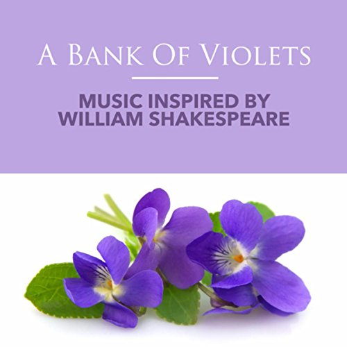 A Bank Of Violets: Music Inspired By William Shakespeare (William Banks)