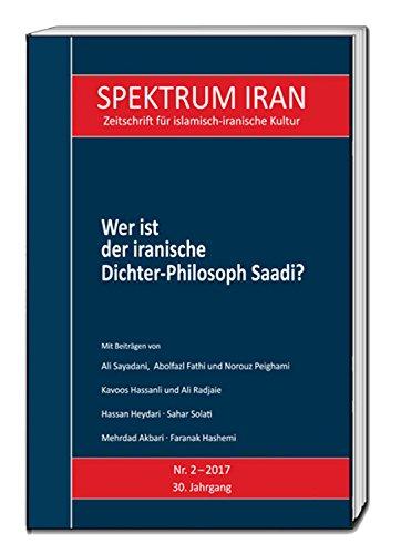 Wer ist der iranische Dichter-Philosoph Saadi? (Spektrum Iran Heft ...