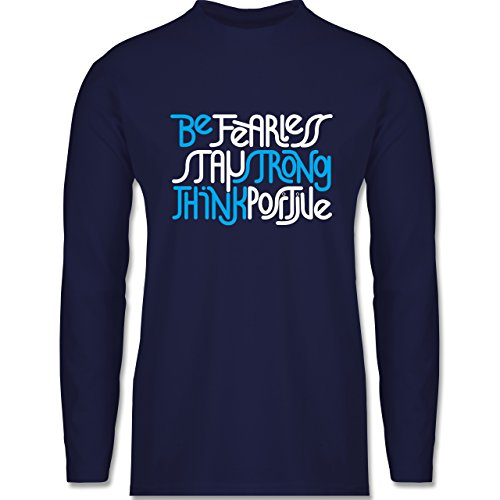 Shirtracer Statement Shirts - Fearless Strong Positive - Herren Langarmshirt Navy Blau