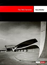 The TWA Terminal: The Building Block Series by Ezra Stoller (1999-07-01)