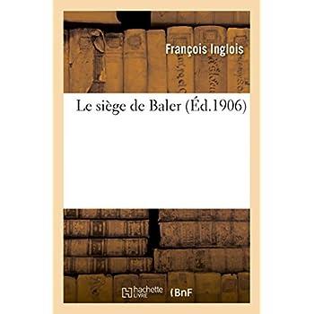 Le siège de Baler