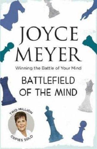 Battlefield of the Mind: Winning the Battle in Your Mind por Joyce Meyer