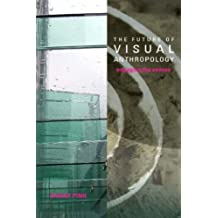 The Future of Visual Anthropology: Engaging the Senses by Sarah Pink (2005-12-22)