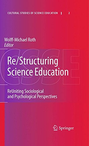 Re/Structuring Science Education: ReUniting Sociological and Psychological Perspectives (Cultural Studies of Science Education)