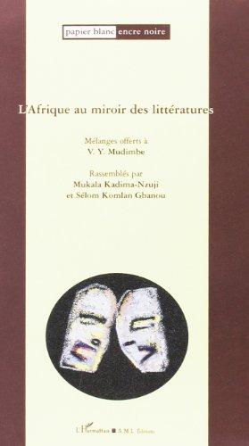 Afrique au miroir des littératures, des sciences de l'homme et de la société