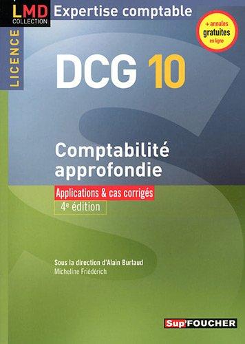 DCG 10 Licence Comptabilité approfondie Applications et cas corrigés 4e édition