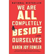 { { [ WE ARE ALL COMPLETELY BESIDE OURSELVES ] By Fowler, Karen Joy ( Author ) Feb - 2014 [ Paperback ]