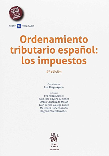 Ordenamiento tributario español: los impuestos 4ª edición 2017 (Manuales Tirant Tributario)