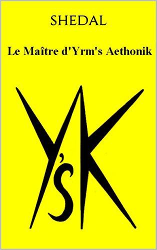 Le Maître d'Yrm's Aethonik (Shewidawe t. 1)