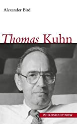 Thomas Kuhn (Philosophy Now) by Alexander Bird (2001-04-01)