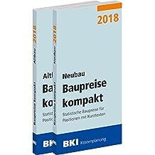 BKI Baupreise kompakt 2018 - Neubau + Altbau - Gesamtpaket: Statistische Baupreise für Positionen mit Kurztexten