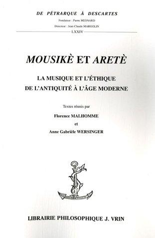 Mousikè et Aretè : La musique et l'éthique, de l'Antiquité à l'âge moderne