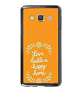 FUSON Love Build Happy Homes Designer Back Case Cover for Samsung Galaxy A5 (2015) :: Samsung Galaxy A5 Duos (2015) :: Samsung Galaxy A5 A500F A500Fu A500M A500Y A500Yz A500F1/A500K/A500S A500Fq A500F/Ds A500G/Ds A500H/Ds A500M/Ds A5000