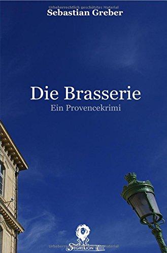 Die Brasserie-Reihe/Die Brasserie: Ein Provencekrimi