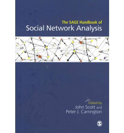 [(The Sage Handbook of Social Network Analysis)] [ Edited by John G. Scott, Edited by Peter J. Carrington ] [May, 2011]