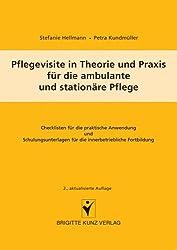 Pflegevisite in Theorie und Praxis für die ambulante und stationäre Pflege: Checkliste für die praktische Anwendung und Schulungsunterlagen für die innerbetriebliche Fortbildung