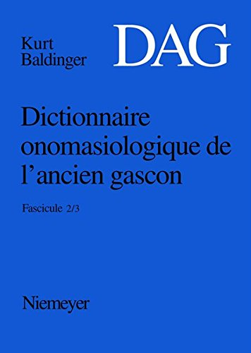 Dictionnaire onomasiologique de l'ancien gascon (DAG)/Dictionnaire onomasiologique de l'ancien gascon (DAG). Fascicule 2/3