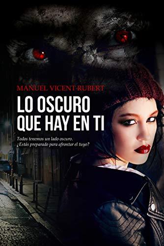 LO OSCURO QUE HAY EN TI eBook: Manuel Vicent Rubert, Alexia ...