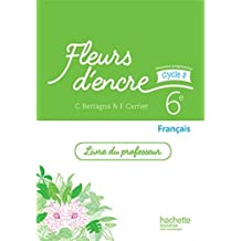 Fleurs d'encre français cycle 3 / 6e - Livre du professeur - éd. 2016