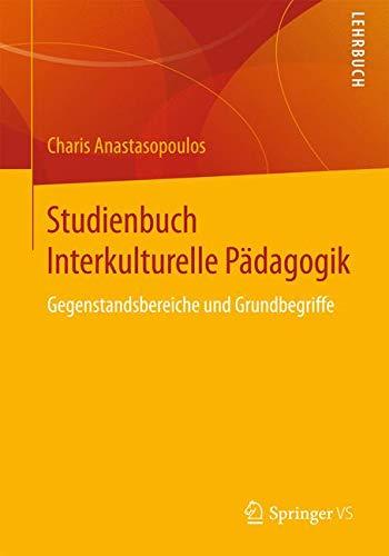 Studienbuch Interkulturelle Pädagogik: Gegenstandsbereiche und Grundbegriffe