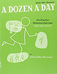 A Dozen A Day: Pre-Practice Technical Exercises For The Piano [Book 2 Elementary]