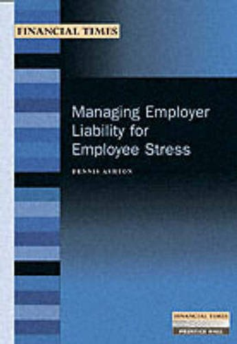 Managing Employer Liability for Employee Stress (FT Management Briefings)