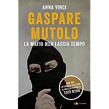 Gaspare Mutolo: La mafia non lascia tempo (Italian Edition)