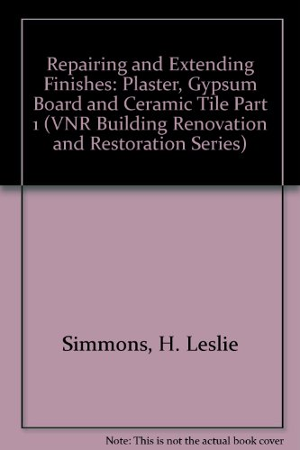 Set Ceramic Tile (Repairing and Extending Finishes, Part I: Plaster, Gypsum Board and Ceramic Tile (BUILDING RENOVATION AND RESTORATION SERIES))