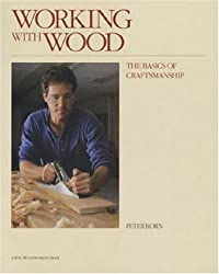 Working with Wood: The Basics of Craftsmanship by Peter Korn (1993-05-01)