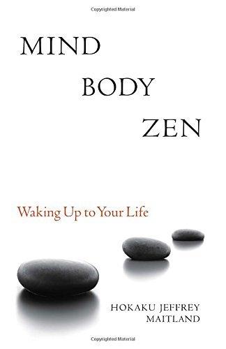 Mind Body Zen: Waking Up to Your Life by Jeffrey Maitland (2010-08-03)