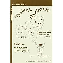 Dyslexie, dyslexies. Dépistage remédiation et intégration