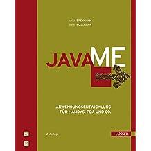 Java ME: Anwendungsentwicklung für Handys, PDA und Co.