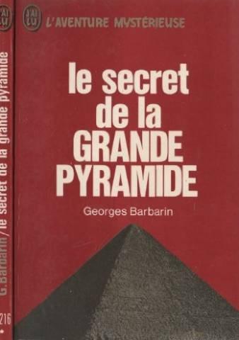 Le secret de la grande pyramide par Barbarin Georges