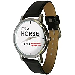 It's a Horse thing design watch (H1). ideal horsey Gift Idea for any equine Lover