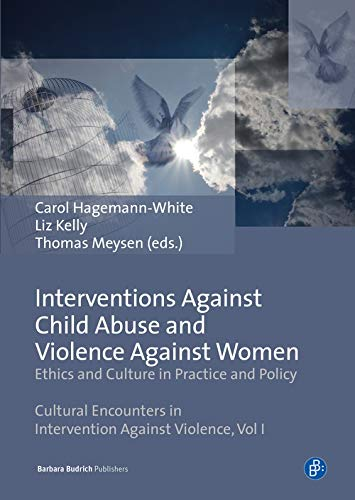 Interventions Against Child Abuse and Violence Against Women: Ethics and culture in practice and policy (Cultural Encounters in Intervention Against Violence)