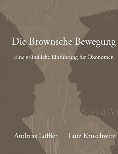 Die Brownsche Bewegung: Eine gründliche Einführung für Ökonomen