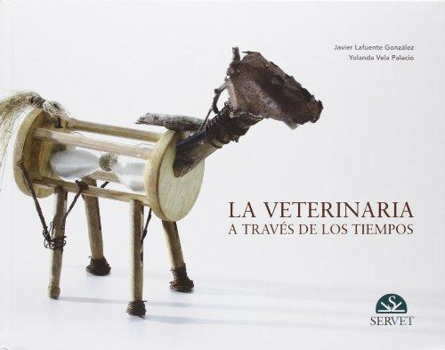 La veterinaria a través de los tiempos - Libros de veterinaria - Editorial Servet por Javier Lafuente