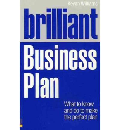 brilliant-business-plan-what-to-know-and-do-to-make-the-perfect-plan-by-author-kevan-williams-januar
