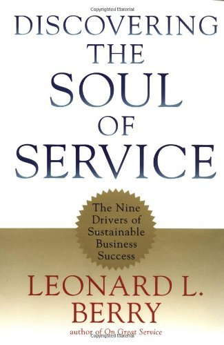 Discovering the Soul of Service: The Nine Drivers of Sustainable Business Success by Leonard L. Berry (1999-02-12)