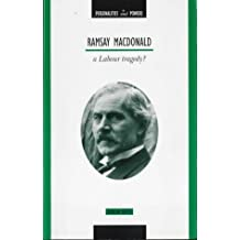 Personalities & Powers: Ramsay MacDonald - A Labour Tragedy? by Duncan Watts (1998-02-02)