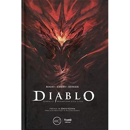 Diablo: Genèse et rédemption d'un titan. Préface de David Glenn