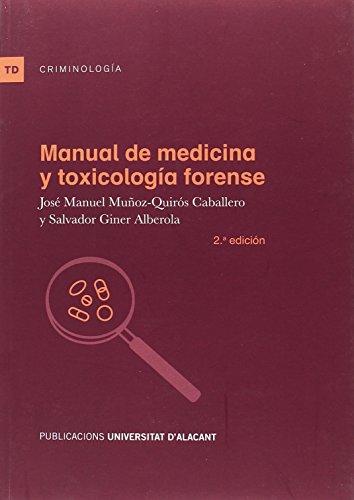 Manual de medicina y toxicologia forense ( 2ª ed.) (Textos docentes)