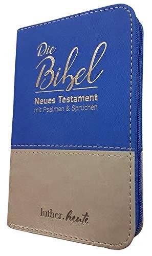 luther.heute: Die Bibeln - Neues Testament mit Psalmen und Sprüchen