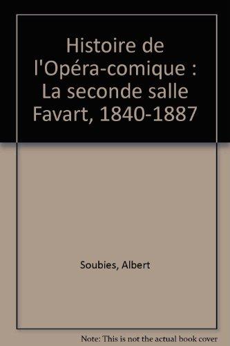 Histoire de l'Opéra-comique : La seconde salle Favart, 1840-1887