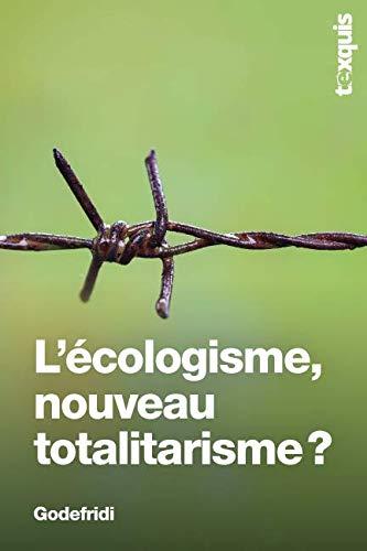L'écologisme, nouveau totalitarisme ? par  Drieu Godefridi