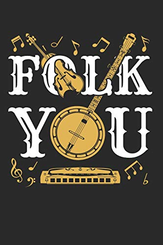 Folk You: Folk Music Journal, Blank Paperback Notebook For Musician Or Fan To Write In, 150 Pages, college ruled