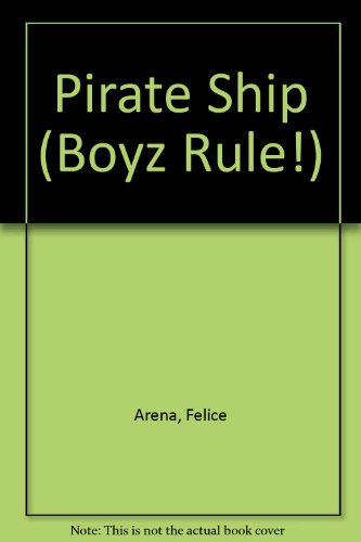 Pirate Ship (Boyz Rule!) por Felice Arena, Phil Kettle