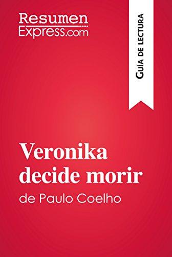 Veronika decide morir de Paulo Coelho (Guía de lectura): Resumen y análisis completo por ResumenExpress.com