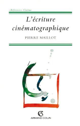 L'écriture cinématographique par Pierre Maillot